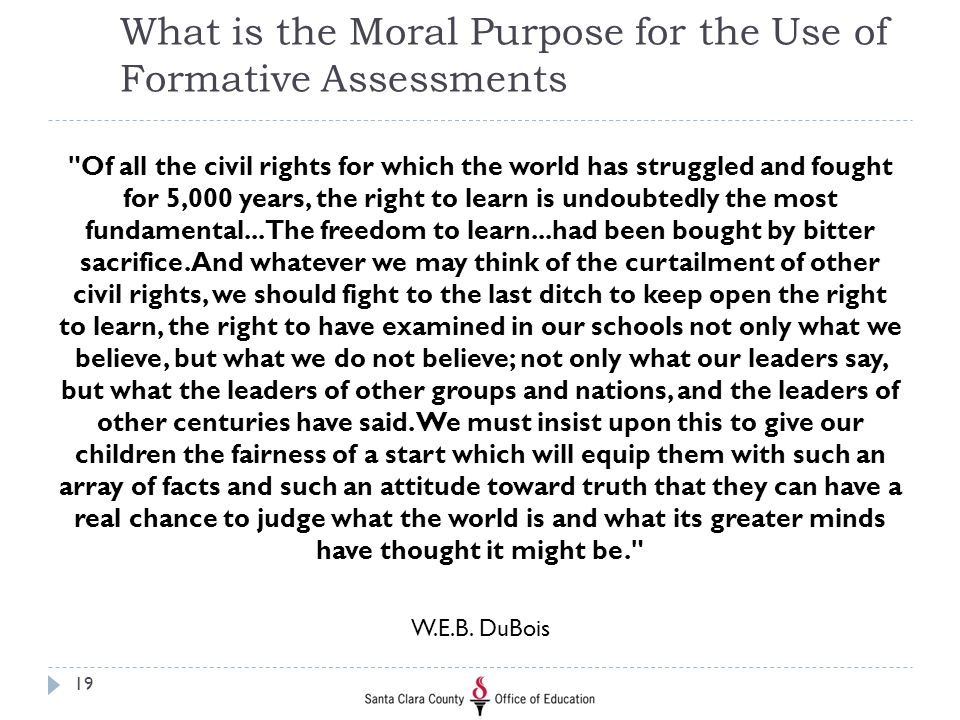 What is the Moral Purpose for the Use of Formative Assessments