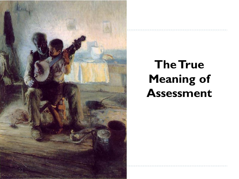 The True Meaning of Assessment