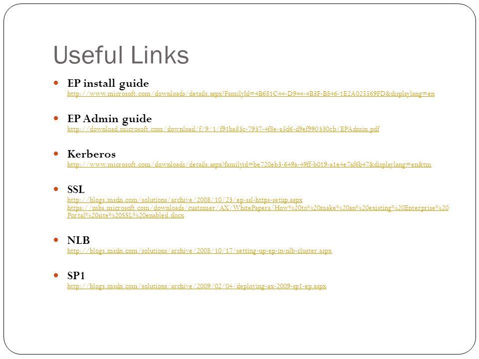 Useful Links EP install guide http://www.microsoft.com/downloads/details.aspx FamilyId=4B681C44-D944-4B3F-B846-1E2A025569FD&displaylang=en.