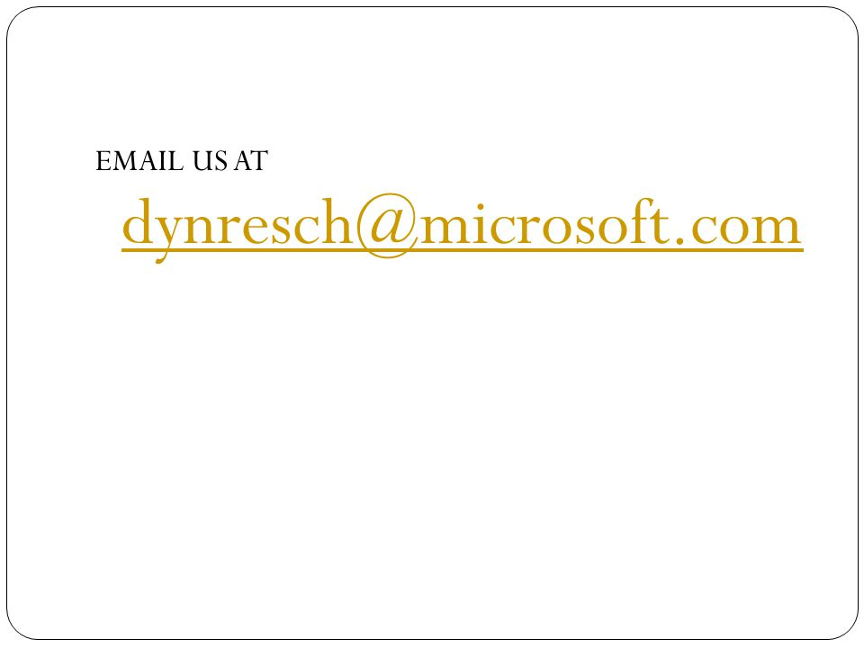 EMAIL US AT dynresch@microsoft.com