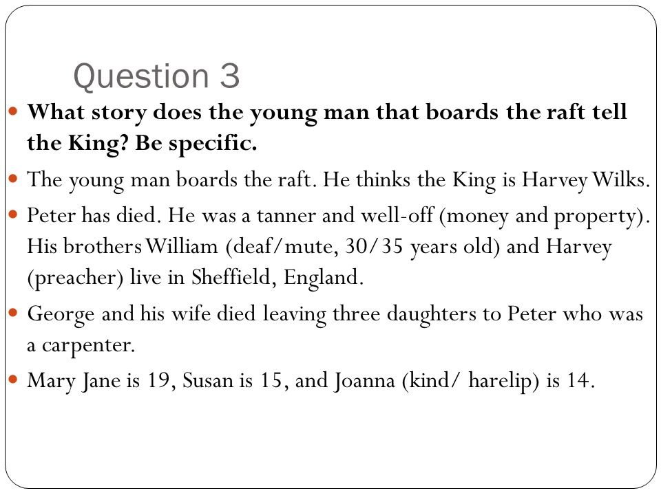 Question 3 What story does the young man that boards the raft tell the King Be specific.