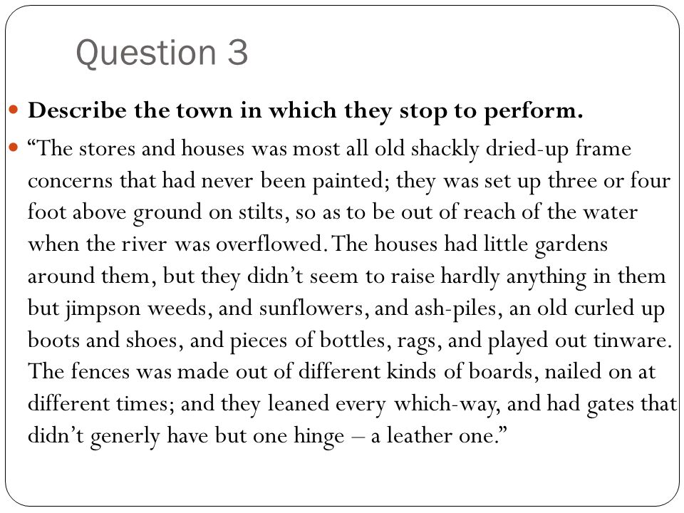 Question 3 Describe the town in which they stop to perform.
