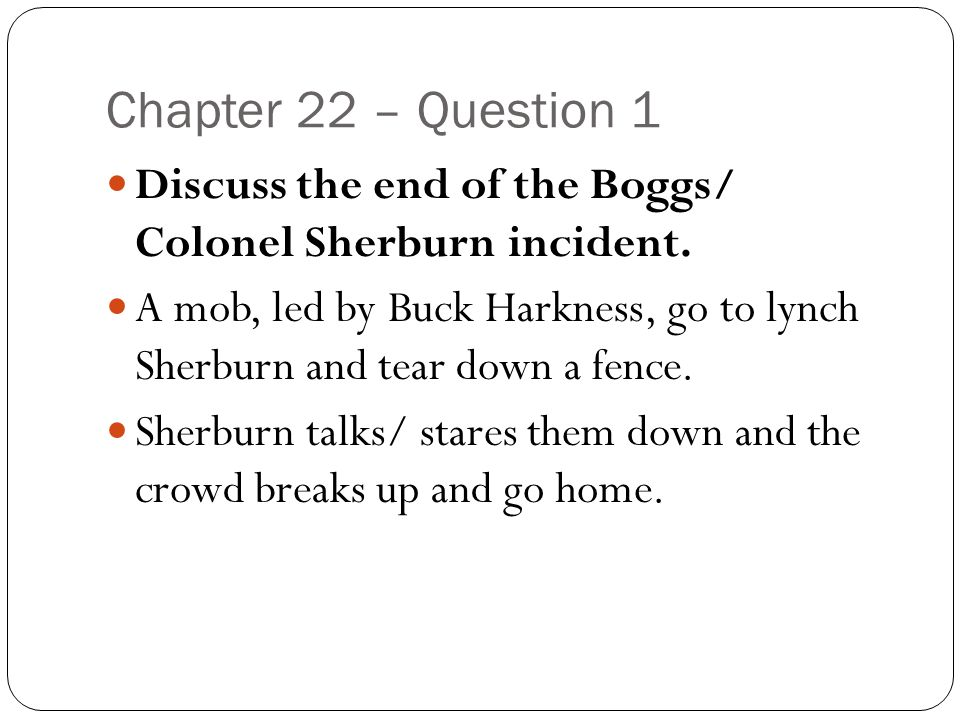 Chapter 22 – Question 1 Discuss the end of the Boggs/ Colonel Sherburn incident.