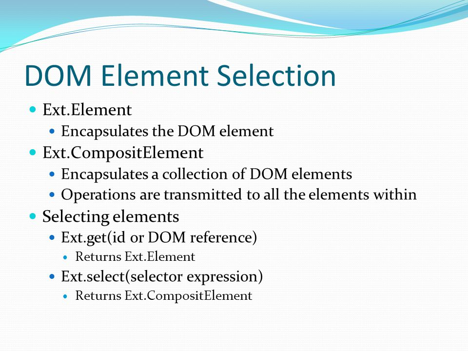 DOM Element Selection Ext.Element Ext.CompositElement