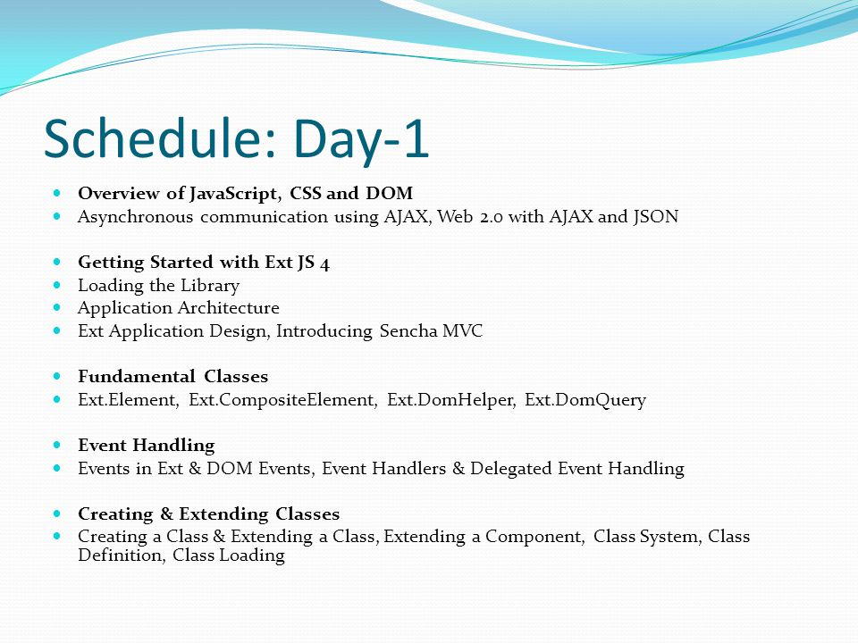 Schedule: Day-1 Overview of JavaScript, CSS and DOM