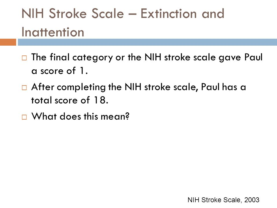 NIH Stroke Scale – Extinction and Inattention
