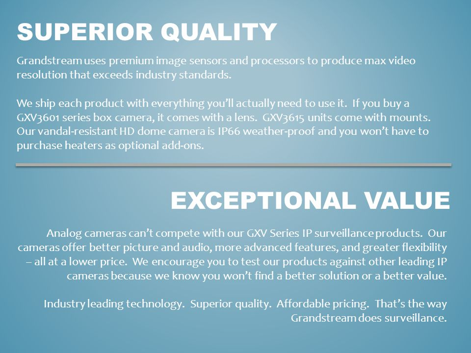 Superior quality exceptional value