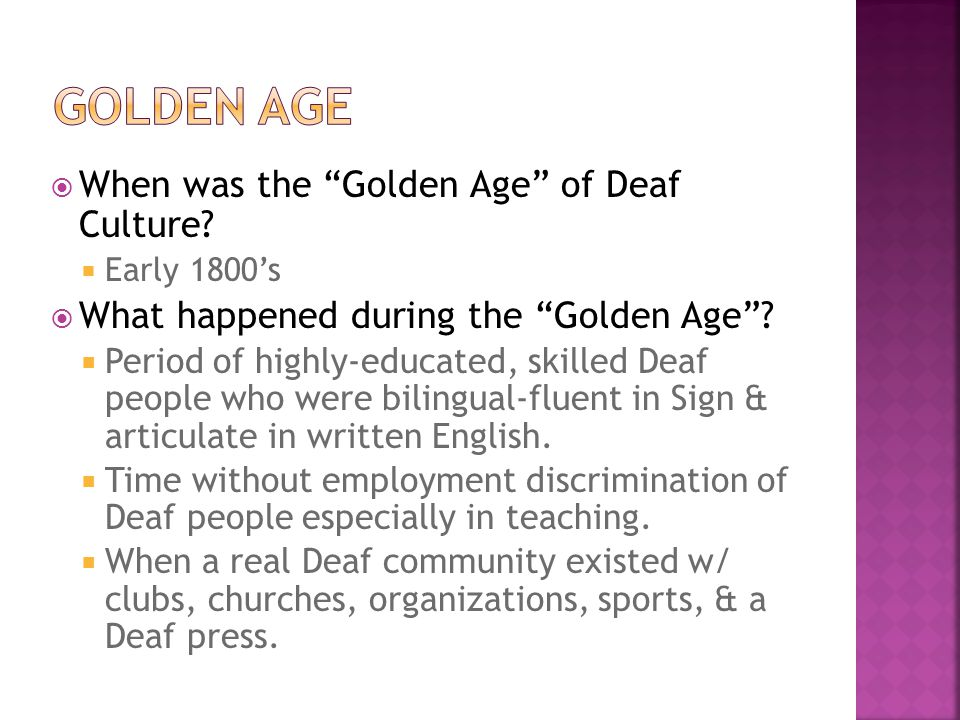 Golden Age When was the Golden Age of Deaf Culture