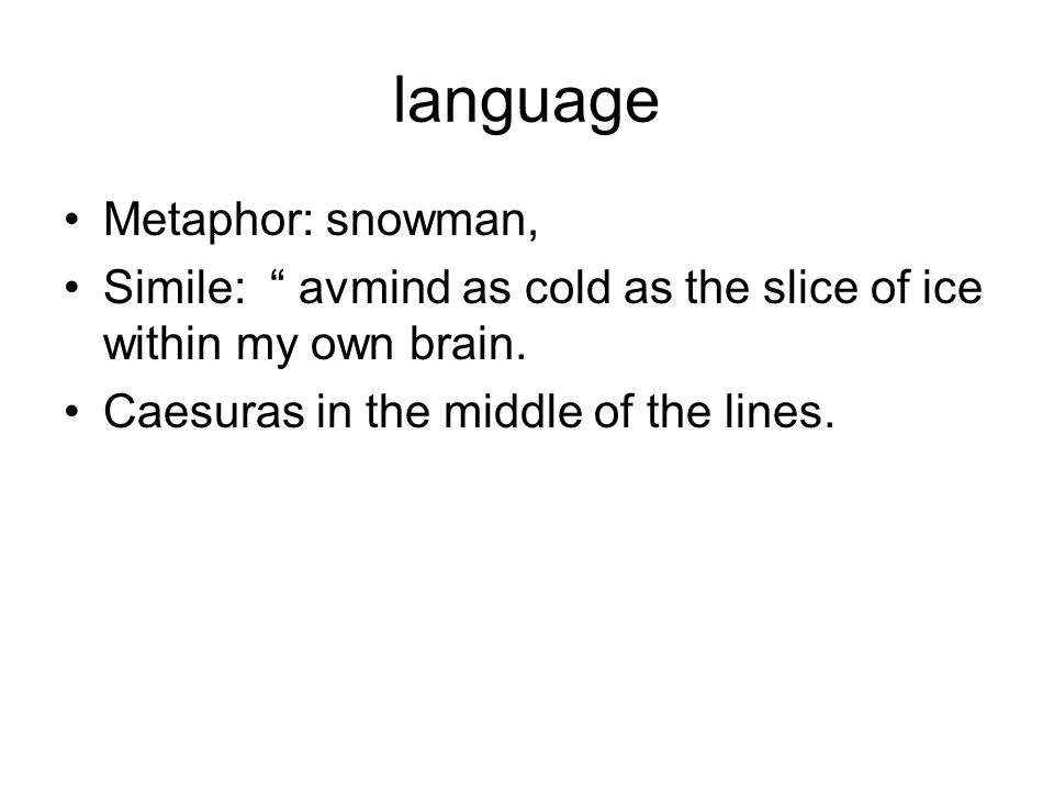 language Metaphor: snowman,