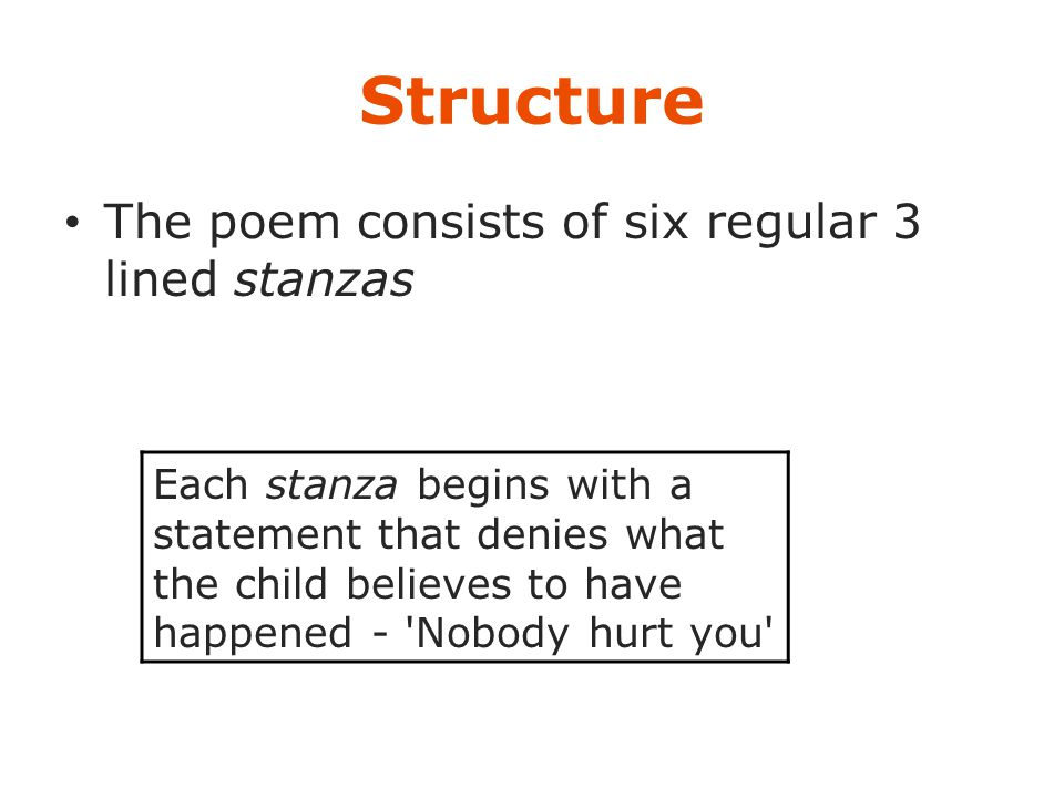 Structure The poem consists of six regular 3 lined stanzas