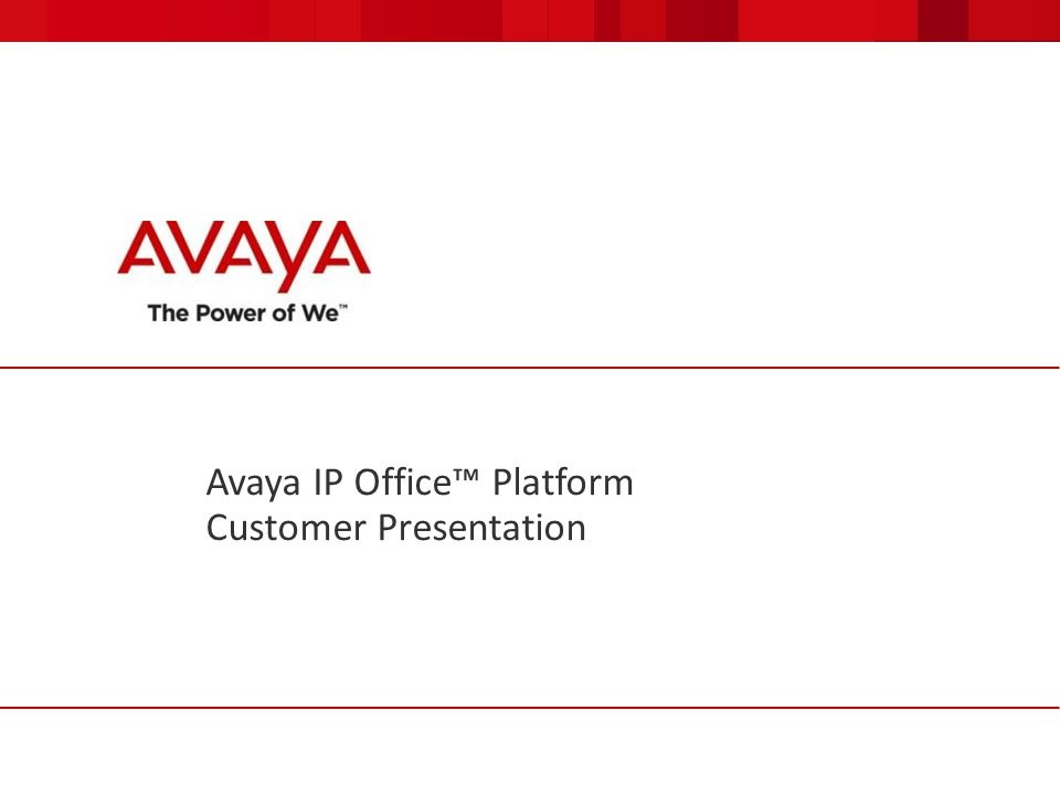 Avaya IP Office™ Platform Customer Presentation