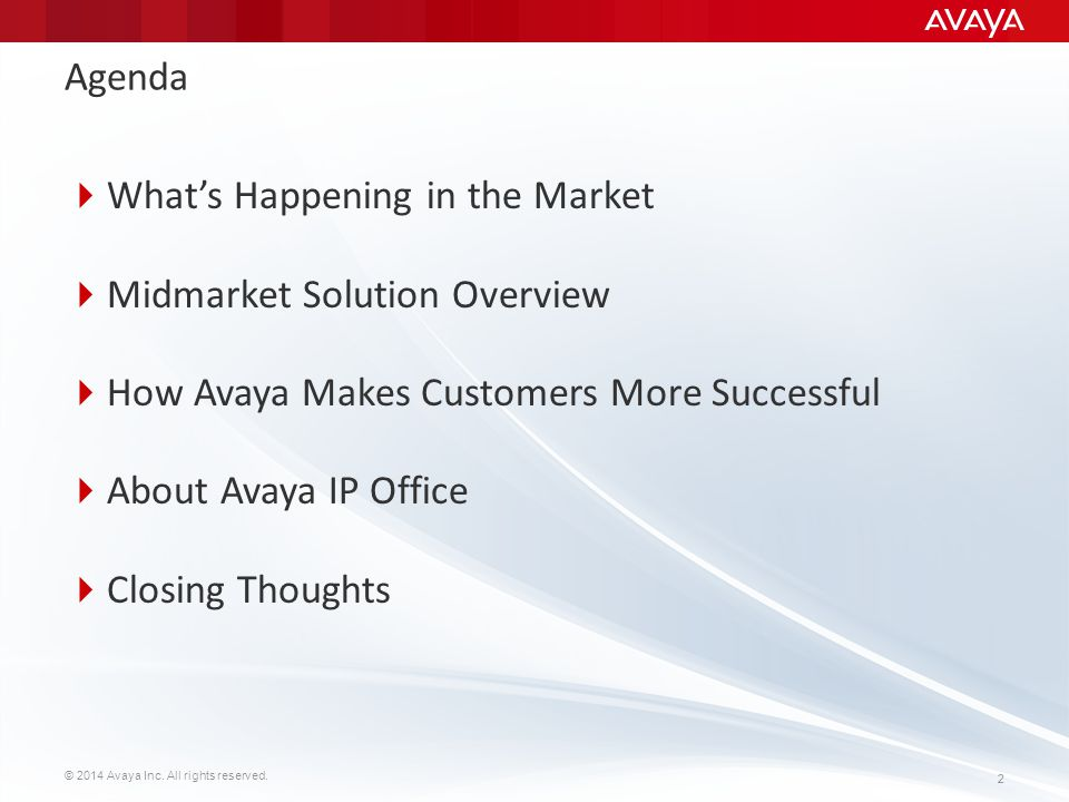 Agenda What's Happening in the Market. Midmarket Solution Overview. How Avaya Makes Customers More Successful.
