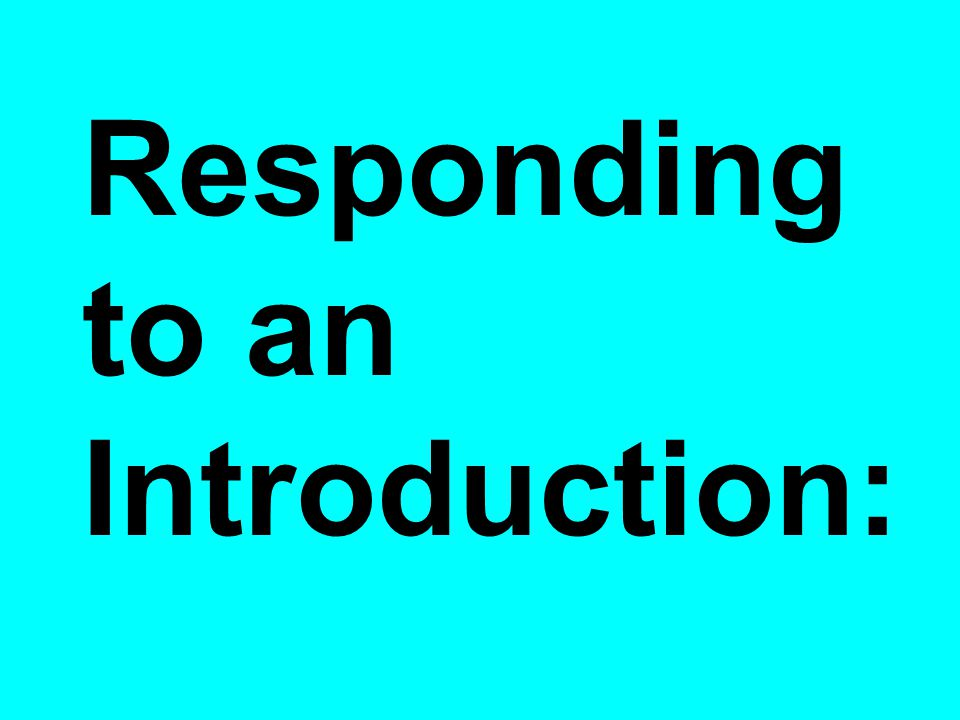 Responding to an Introduction: