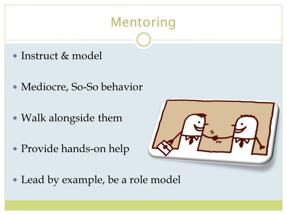 Mentoring Instruct & model Mediocre, So-So behavior