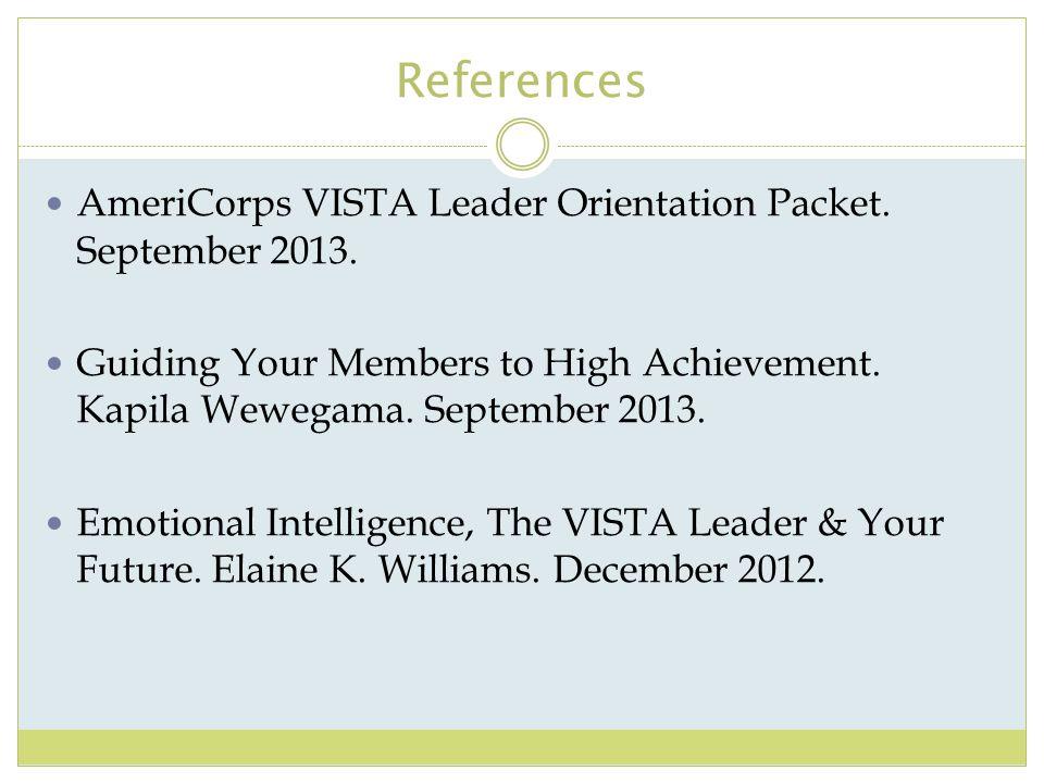 References AmeriCorps VISTA Leader Orientation Packet. September 2013.