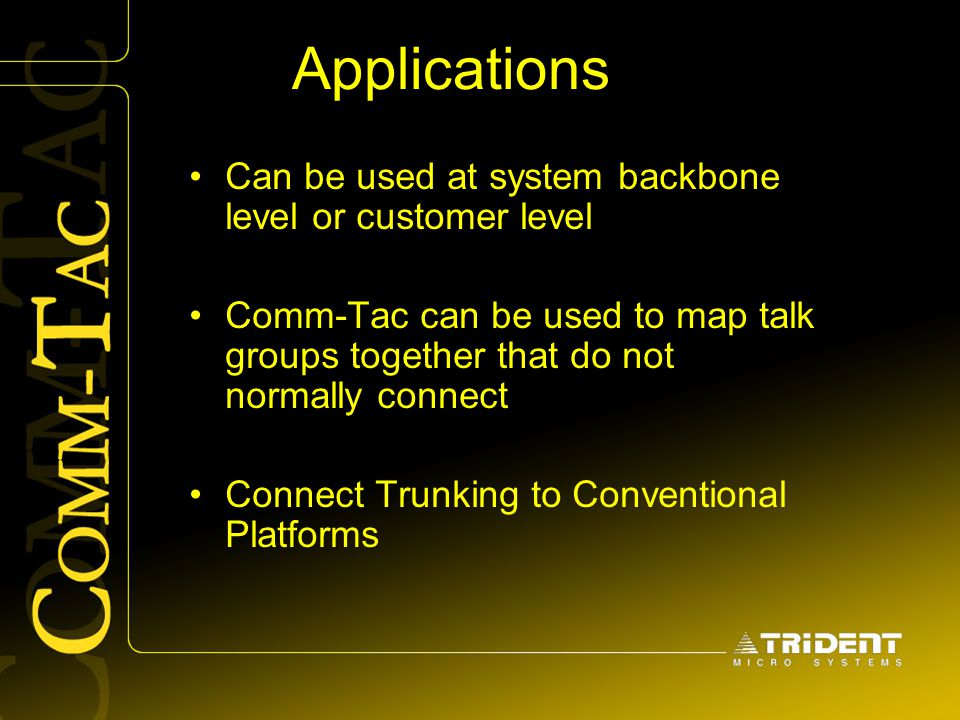 Applications Can be used at system backbone level or customer level