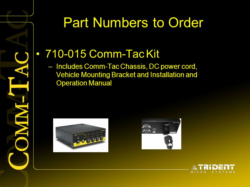 Part Numbers to Order 710-015 Comm-Tac Kit