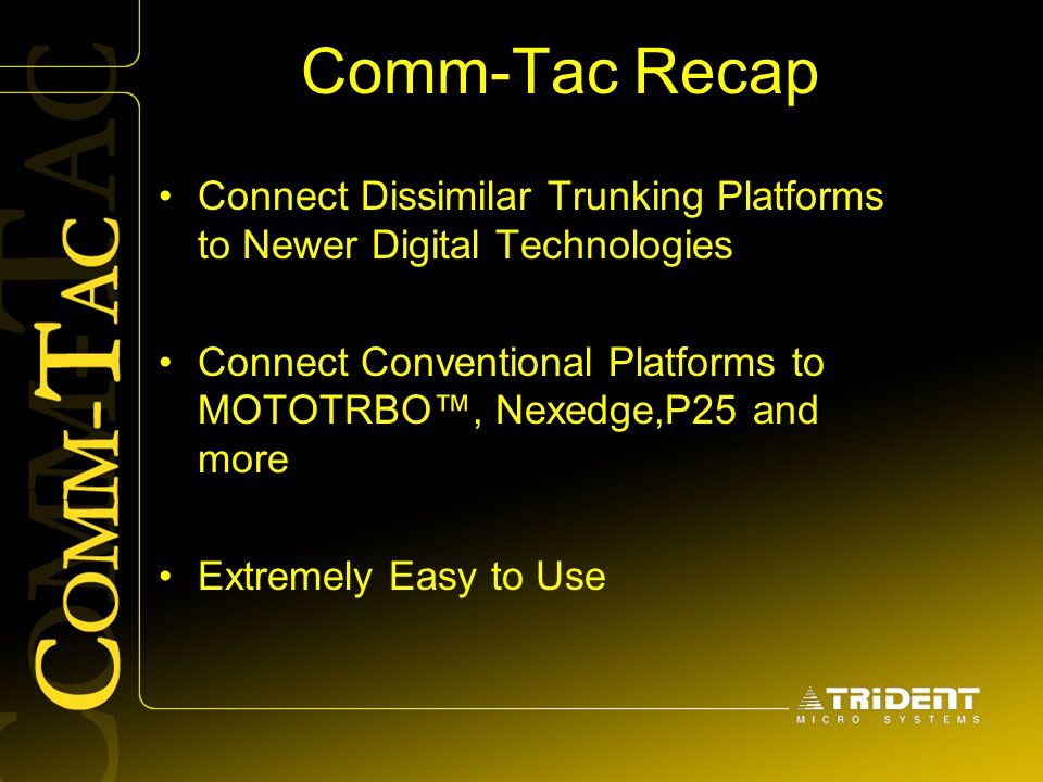 Comm-Tac Recap Connect Dissimilar Trunking Platforms to Newer Digital Technologies.