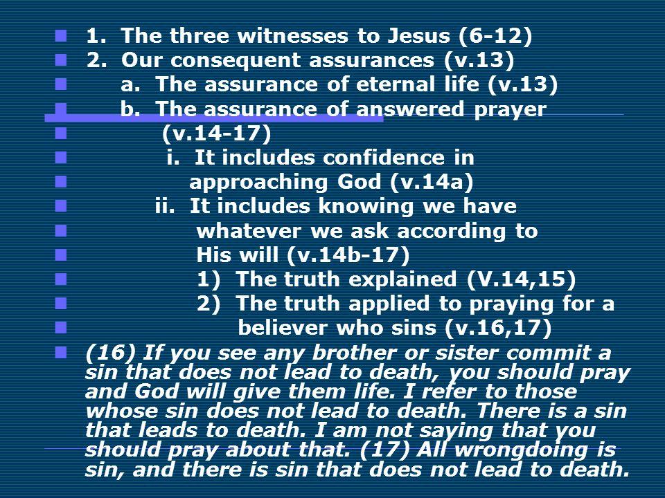 1. The three witnesses to Jesus (6-12)