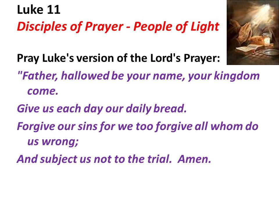 Luke 11 Disciples of Prayer - People of Light
