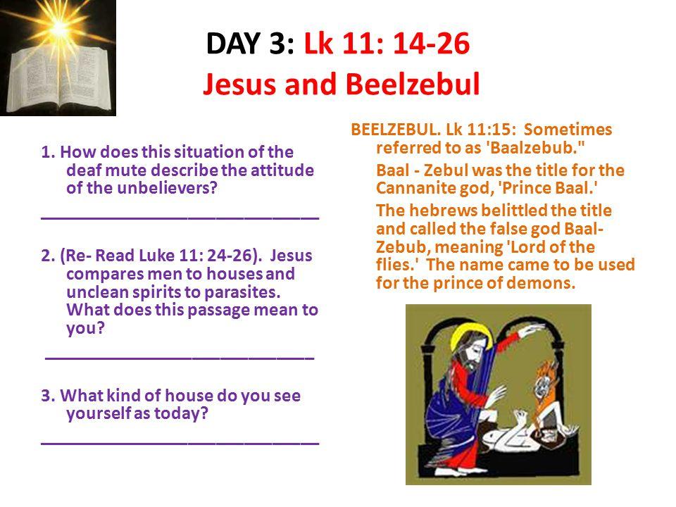 DAY 3: Lk 11: 14-26 Jesus and Beelzebul
