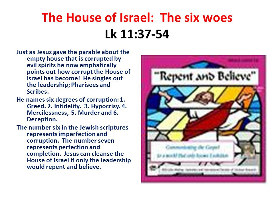 The House of Israel: The six woes Lk 11:37-54