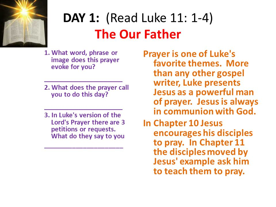 DAY 1: (Read Luke 11: 1-4) The Our Father