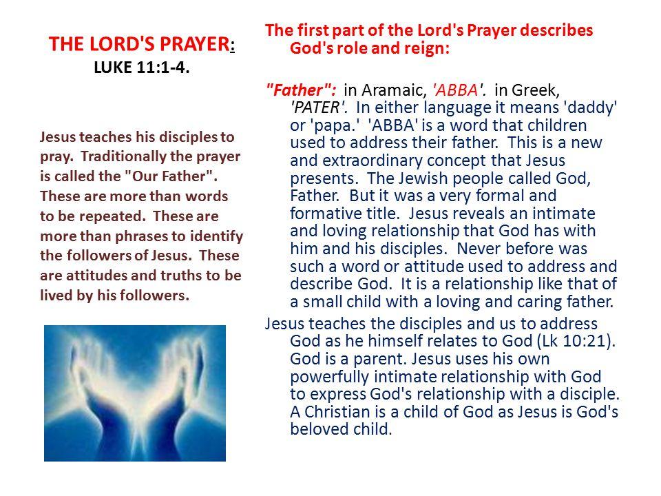 THE LORD S PRAYER: LUKE 11:1-4.