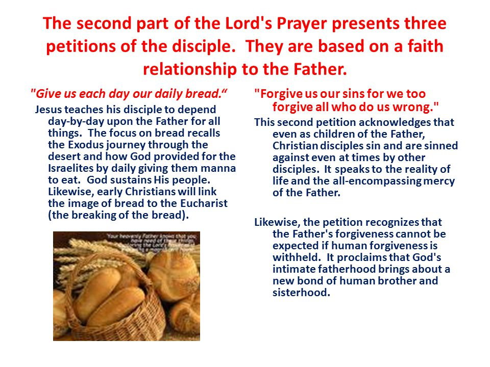 The second part of the Lord s Prayer presents three petitions of the disciple. They are based on a faith relationship to the Father.