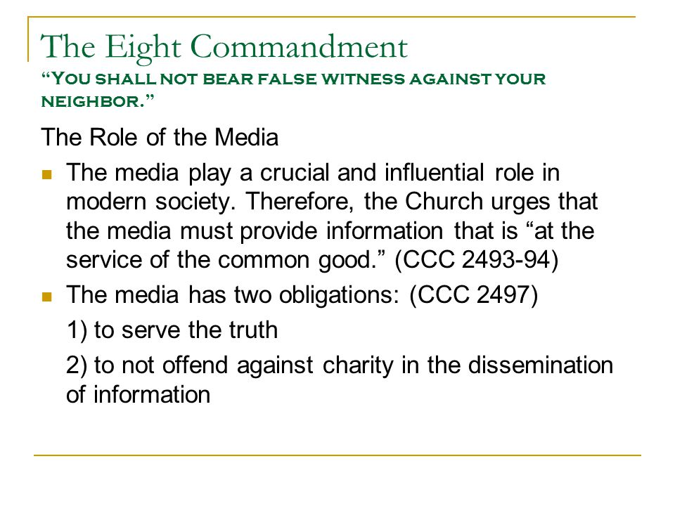 The Eight Commandment You shall not bear false witness against your neighbor.