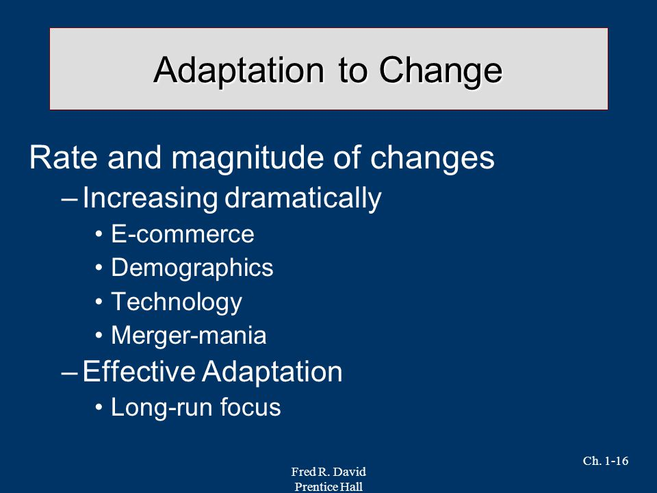 Adaptation to Change Rate and magnitude of changes