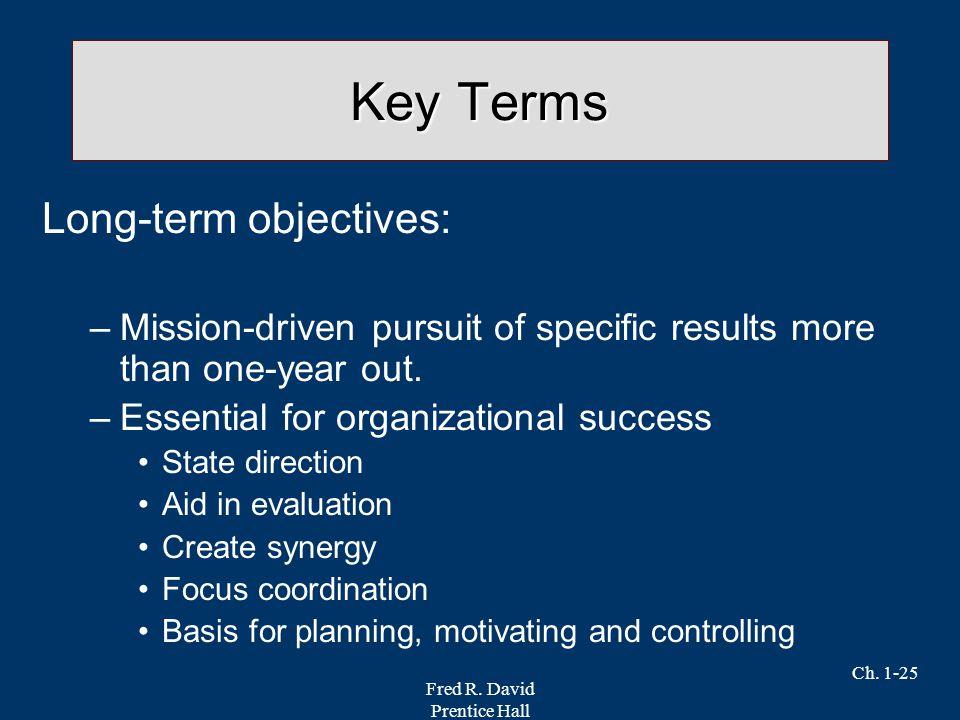 Key Terms Long-term objectives: