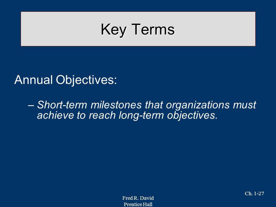 Key Terms Annual Objectives: