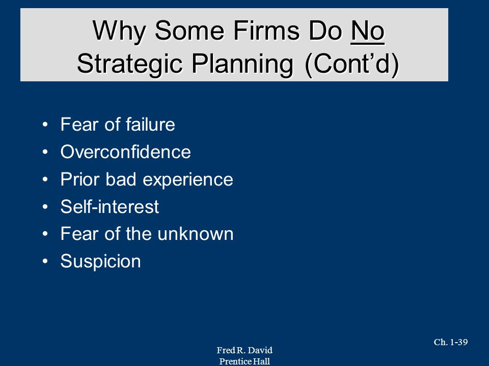 Why Some Firms Do No Strategic Planning (Cont'd)