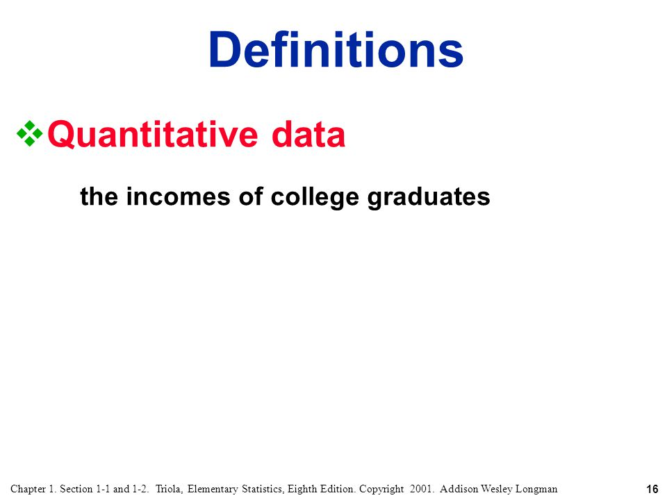 Definitions Quantitative data the incomes of college graduates