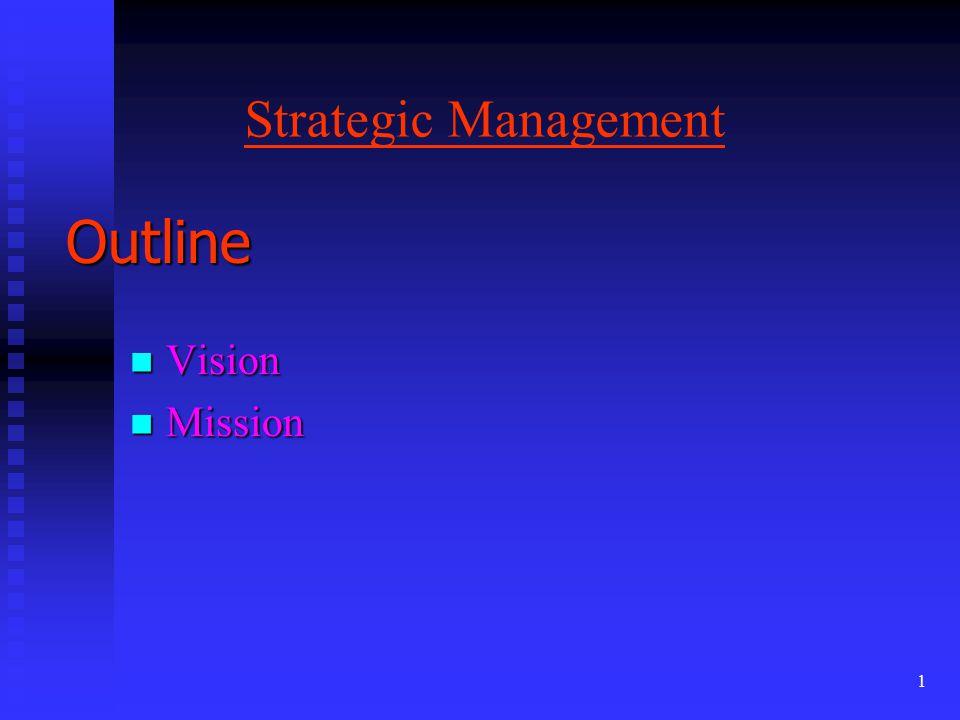 Strategic Management Outline Vision Mission