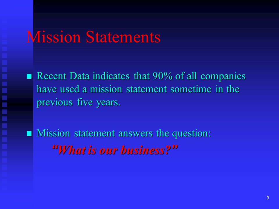 Mission Statements What is our business