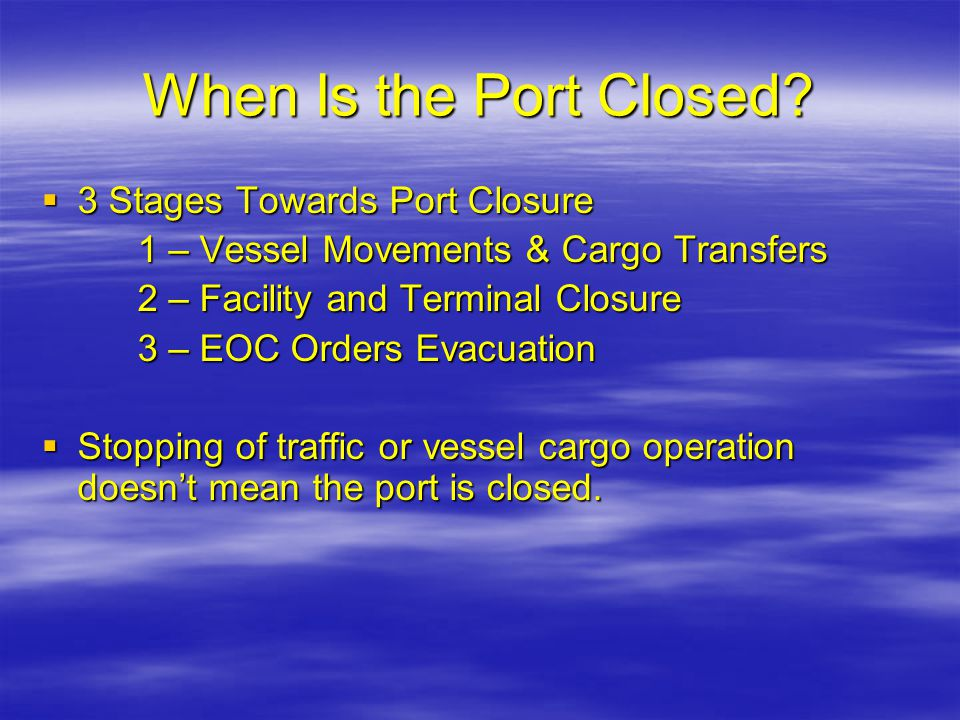 When Is the Port Closed 3 Stages Towards Port Closure