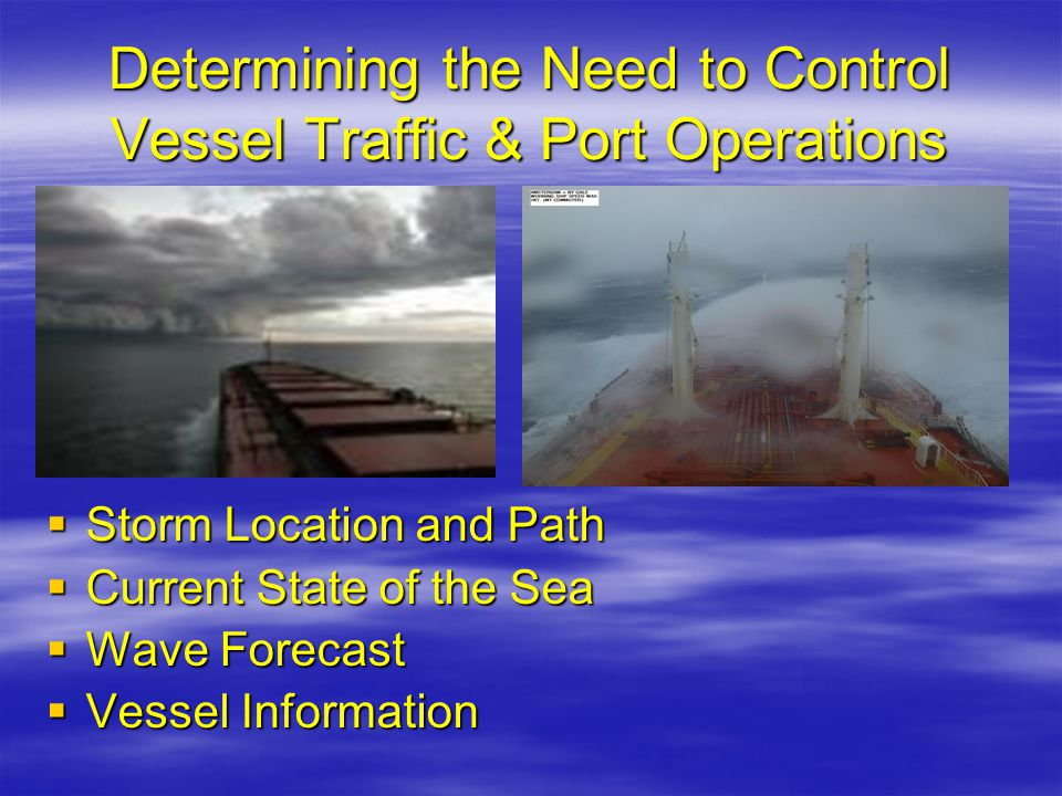 Determining the Need to Control Vessel Traffic & Port Operations