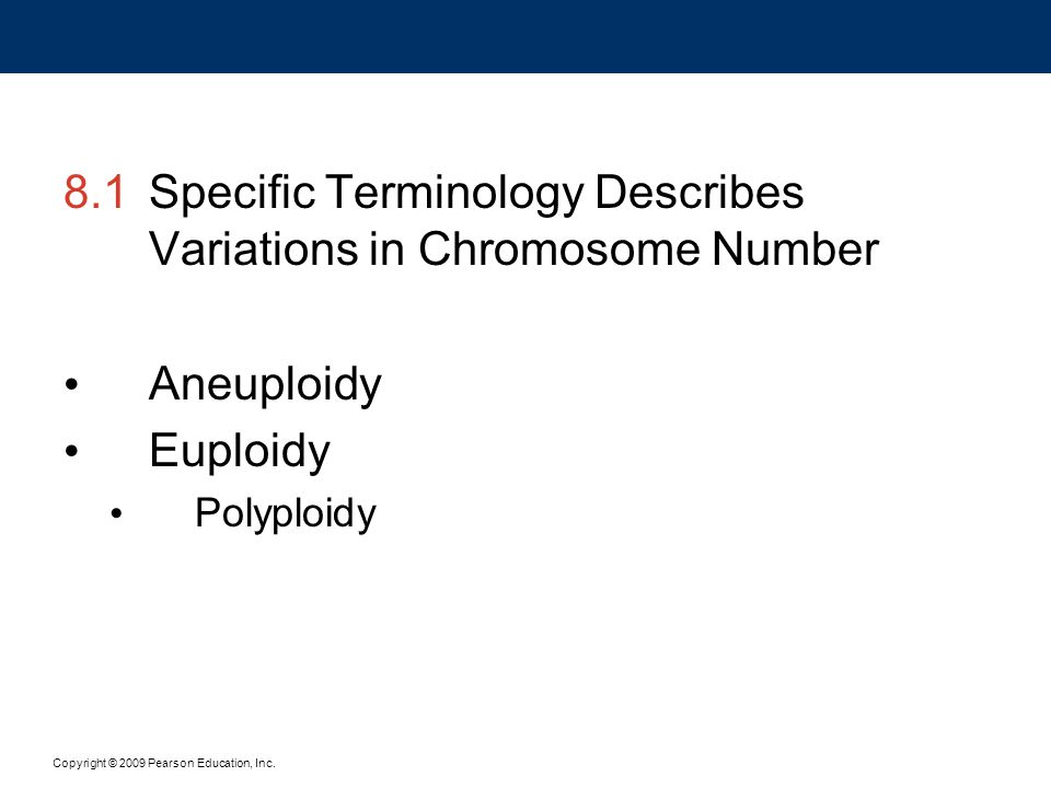 8.1 Specific Terminology Describes Variations in Chromosome Number