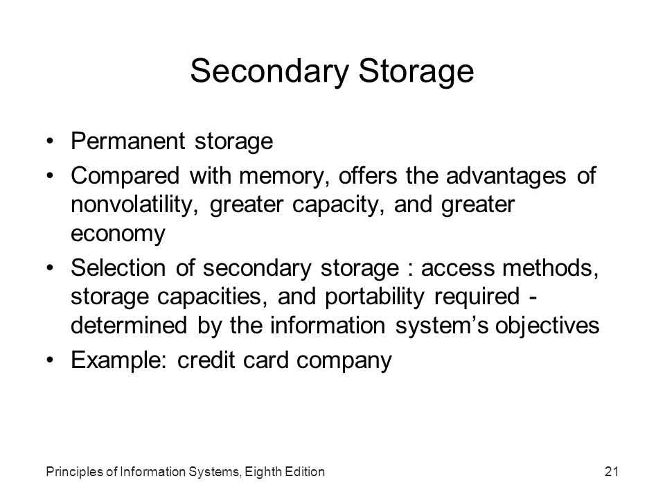 Secondary Storage Permanent storage