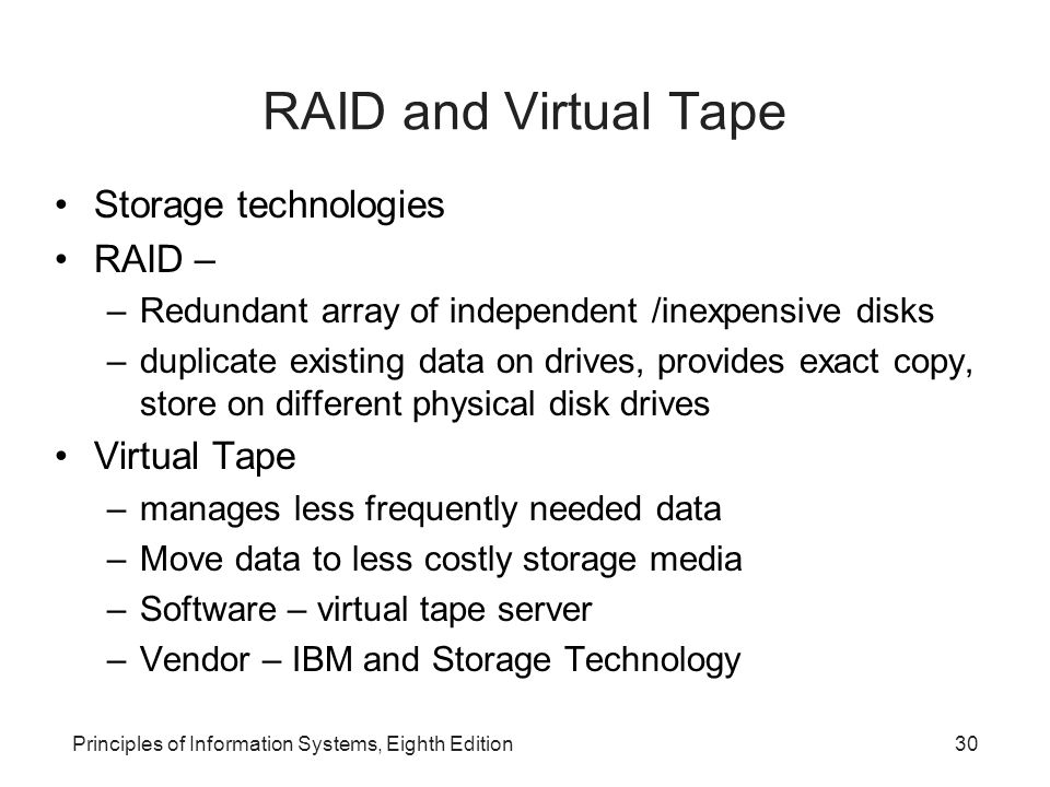 RAID and Virtual Tape Storage technologies RAID – Virtual Tape