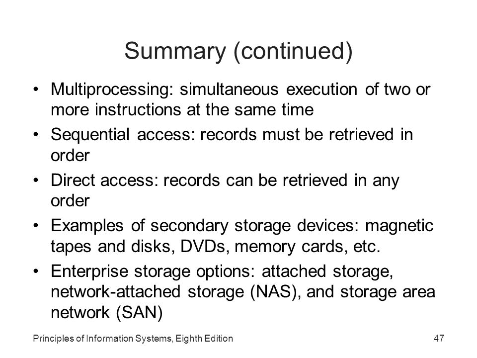 Summary (continued) Multiprocessing: simultaneous execution of two or more instructions at the same time.