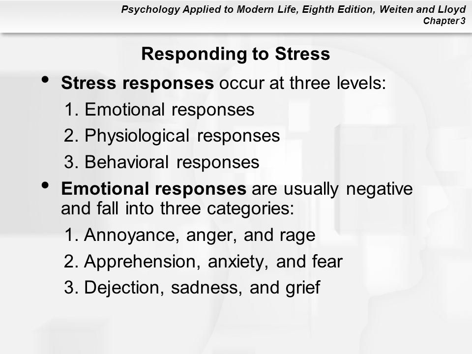 Responding to Stress Stress responses occur at three levels: Emotional responses. Physiological responses.