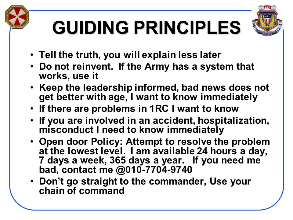 GUIDING PRINCIPLES Tell the truth, you will explain less later