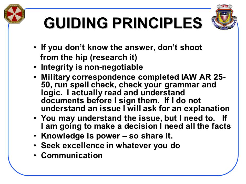 GUIDING PRINCIPLES If you don't know the answer, don't shoot