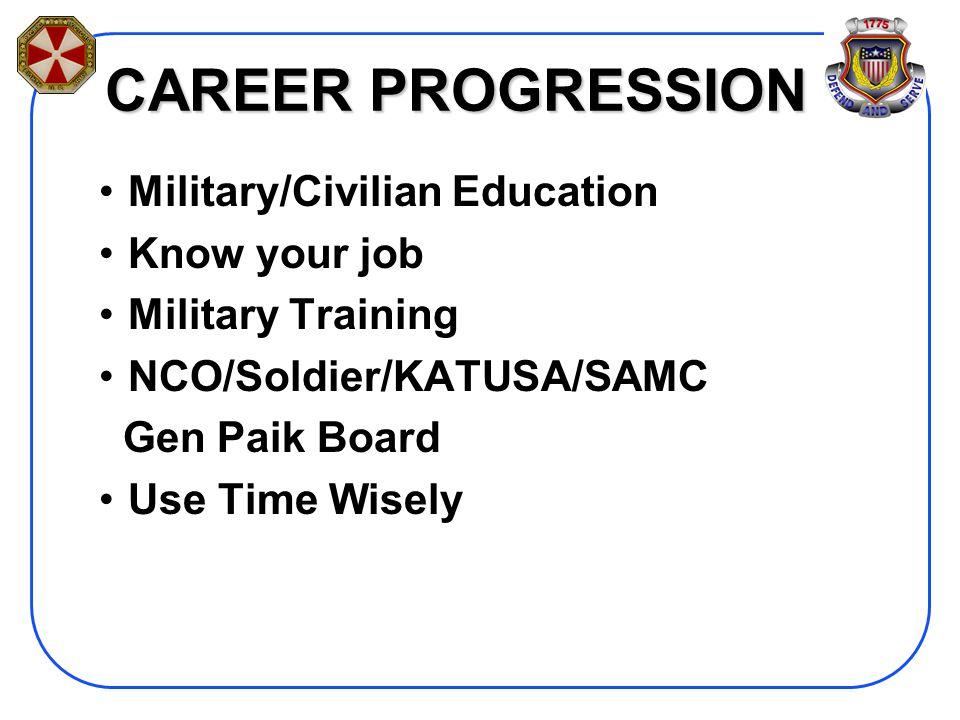 CAREER PROGRESSION Military/Civilian Education Know your job