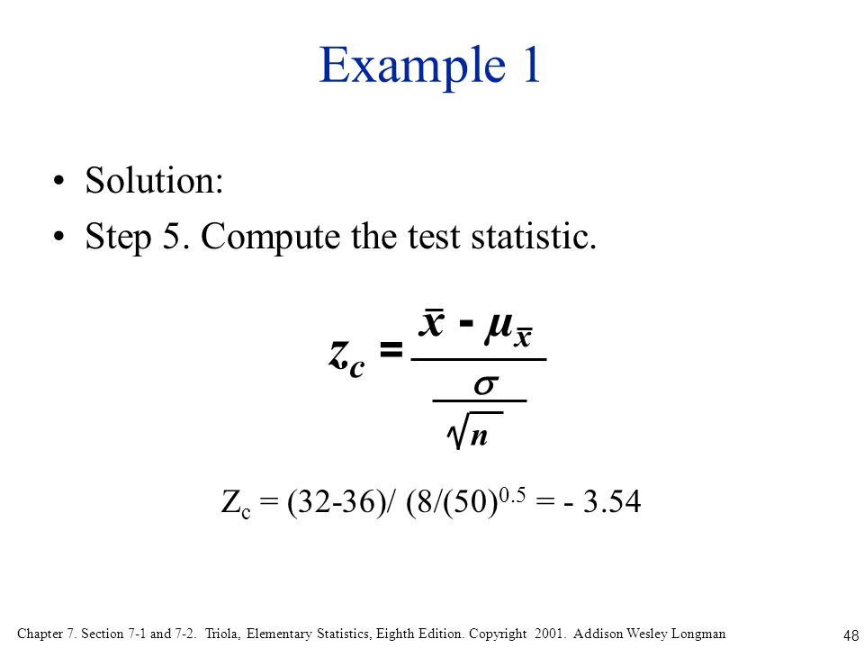 Example 1 zc = x - µx Solution: Step 5. Compute the test statistic. 
