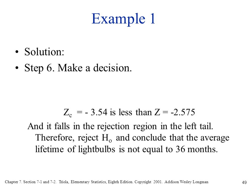 Example 1 Solution: Step 6. Make a decision.