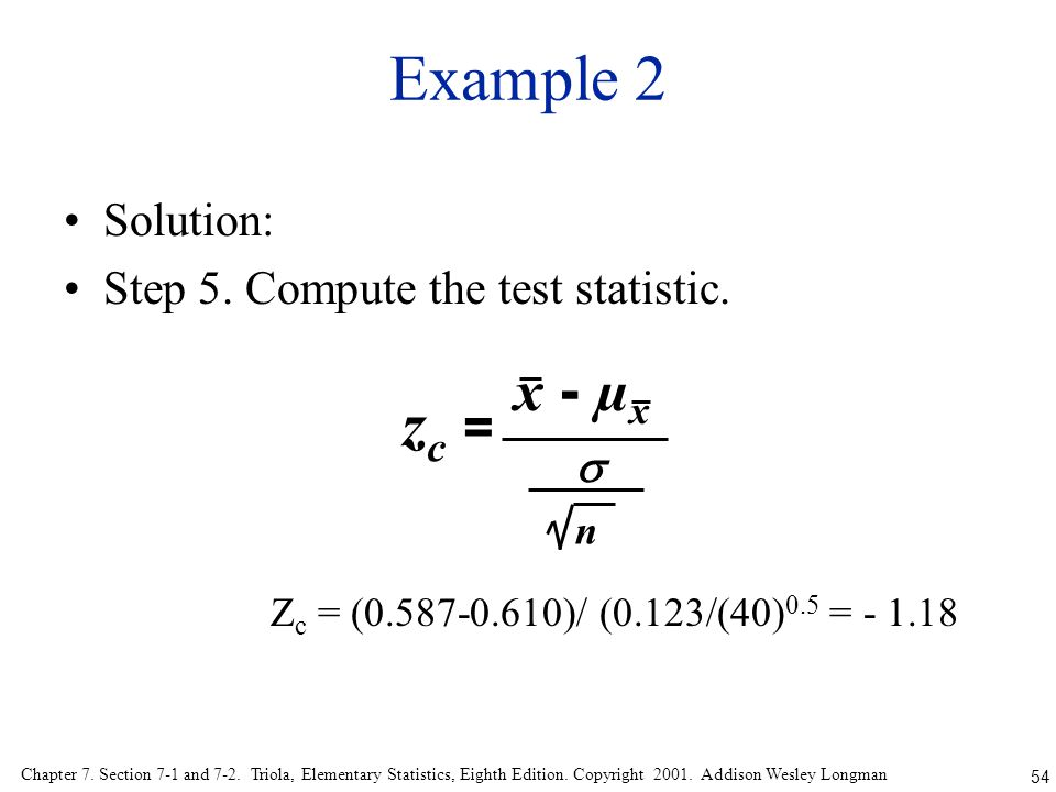 Example 2 zc = x - µx Solution: Step 5. Compute the test statistic. 
